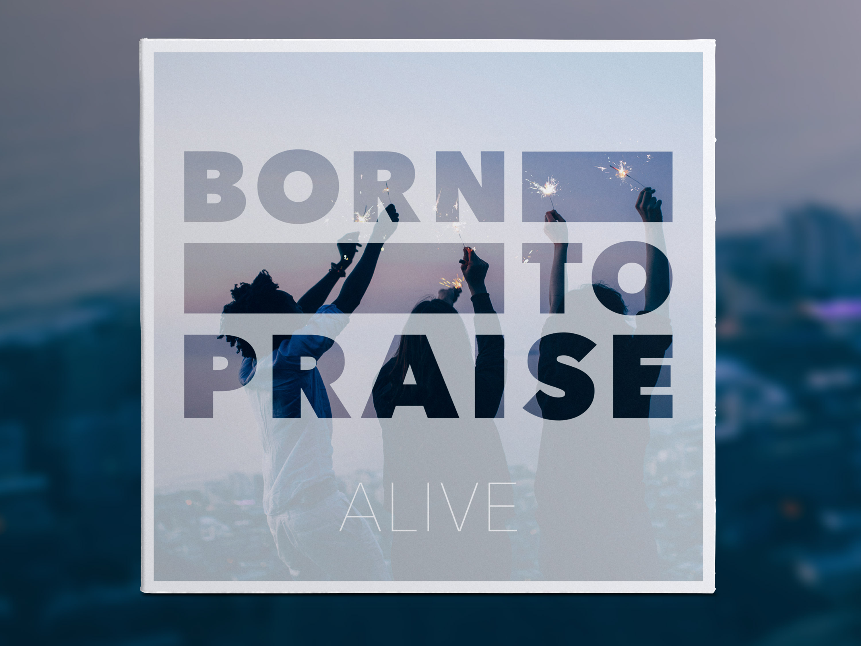 Alive, Born to Praise, CD (2017)