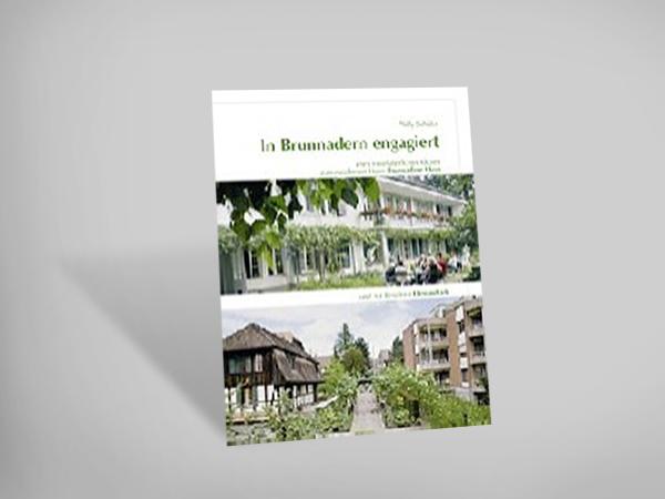 In Brunnadern engagiert - Vom mittelalterlichen Kloster zum modernen Heim Brunnadere-Huus