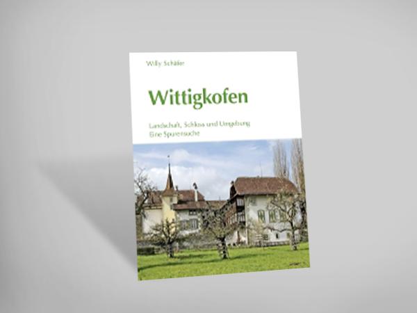 Wittigkofen - Landschaft, Schloss und Umgebung - Eine Spurensuche