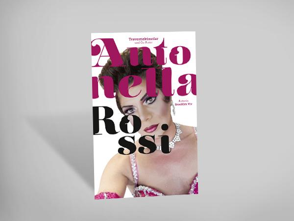 Antonella Rossi - schön und schräg / Travestie - die Kunst der Verwandlung