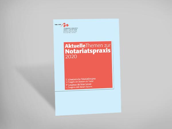 Aktuelle Themen zur Notariatspraxis 2020 - 5. Schweizer Notariatskongress